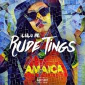 Lulu Be. - Rude Tings