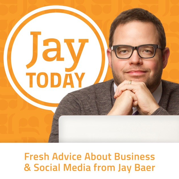 jay today podcast by jay baer on apple podcasts