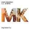 My Love 4 U feat A M E Single