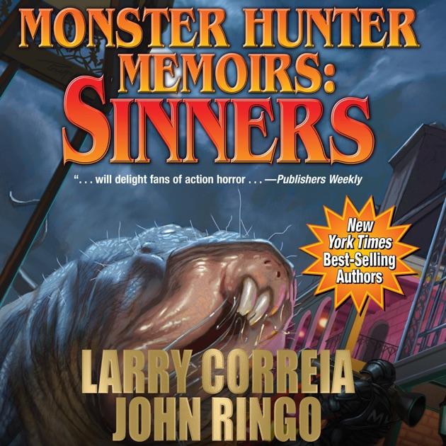 Monster Hunter Memoirs Sinners Unabridged By Larry Correia John
