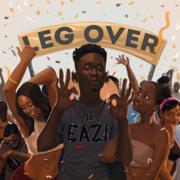 Leg Over - Mr Eazi - Mr Eazi
