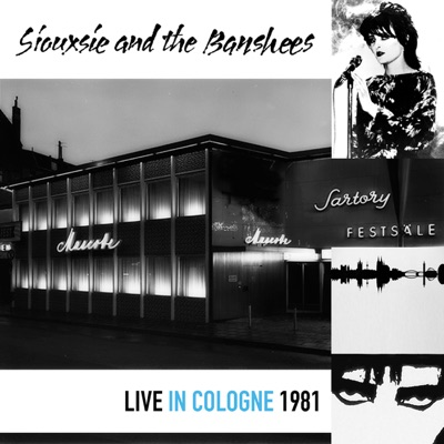 Live in Cologne 1981 - Siouxsie and The Banshees