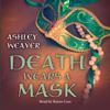 Death Wears a Mask (Unabridged) - Ashley Weaver