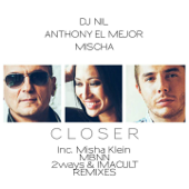 Closer (Mbnn Extended Remix) - DJ Nil, Anthony El Mejor & Mischa