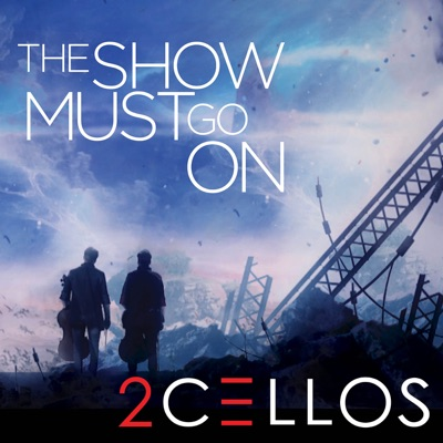 The Show Must Go On - Single - 2Cellos