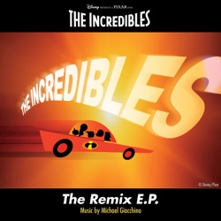 The Incredibles: The Remix - EP - Michael Giacchino Album Cover