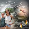 Believe (Unplugged) - Single - Wild Fire