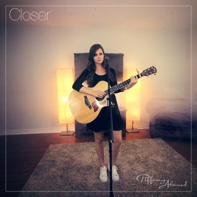 Closer - Single - Tiffany Alvord