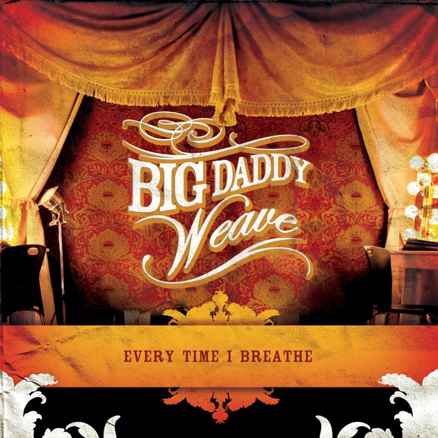 When The Light Comes By Big Daddy Weave