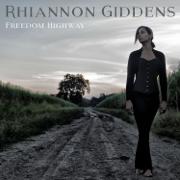 Freedom Highway - Rhiannon Giddens - Rhiannon Giddens