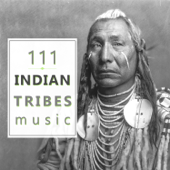 111 Indian Tribes Music: Native American Flute, Tibetan Bowls, Bells & Nature Sounds for Relaxation, Reiki Massage and Chakra Healing