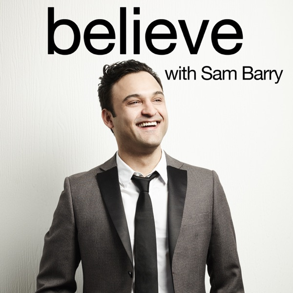 Believe with Sam Barry
