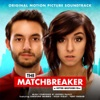 The Matchbreaker (Original Motion Picture Soundtrack)