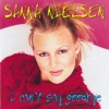 I Can't Say Goodbye - Single - Sanna Nielsen