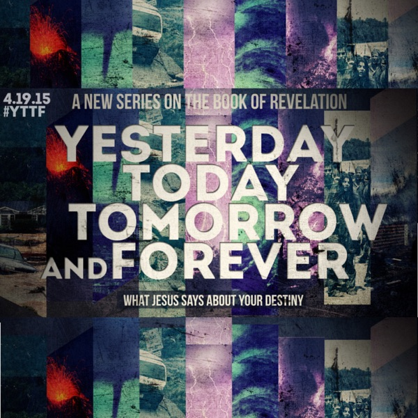 Yesterday Today Tomorrow and Forever Part 1