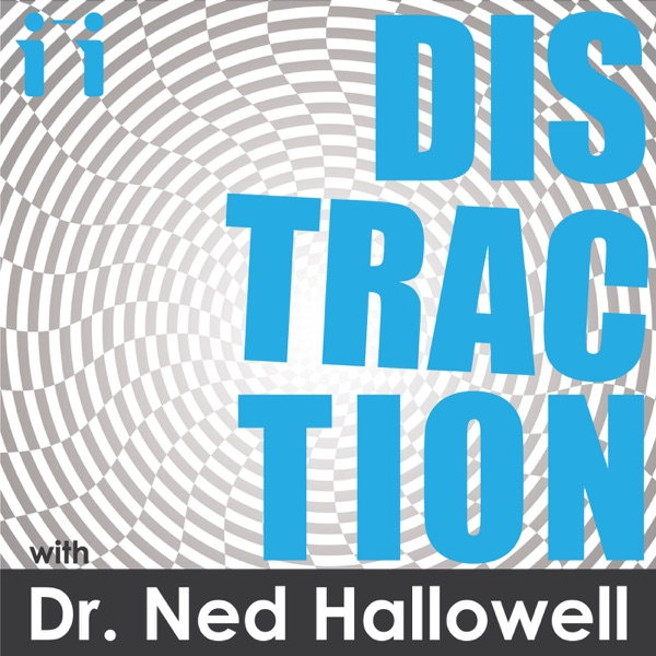 Distraction with Dr. Ned Hallowell