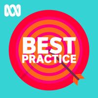 Best Practice - Full program podcast podcast