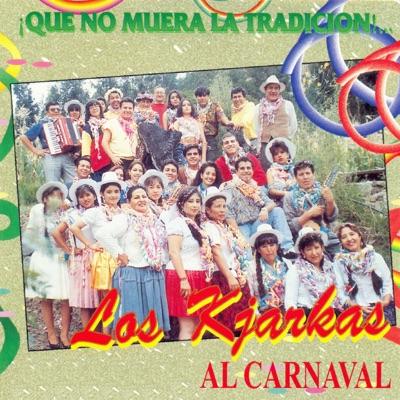 Al Carnaval - Los Kjarkas