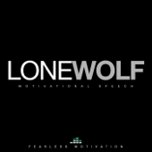 Lone Wolf (Motivational Speech)