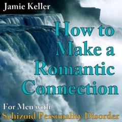 Schizoid Personality Disorder: How to Make a Romantic Connection: Personalized Advice Included with Purchase! (Unabridged)