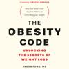 Dr. Jason Fung - The Obesity Code: Unlocking the Secrets of Weight Loss (Unabridged)  artwork