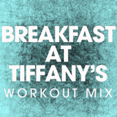 Breakfast at Tiffany's (Extended Workout Mix)