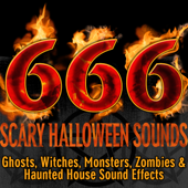 666: Scary Halloween Sounds (Ghosts, Witches, Monsters, Zombies & Haunted House Sound Effects) - Halloween FX Productions Cover Art