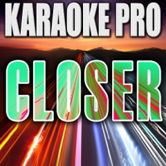 Closer (Originally Performed by the Chainsmokers ft. Halsey) [Instrumental Version]