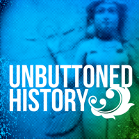Unbuttoned History podcast