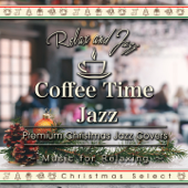 Coffee Time Jazz for Relaxing - Premium Jazz Christmas Songs (Instrumental)
