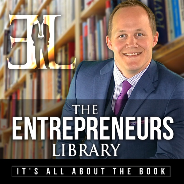 The Entrepreneurs Library with Wade Danielson