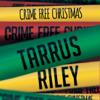 Crime Free Christmas - Tarrus Riley
