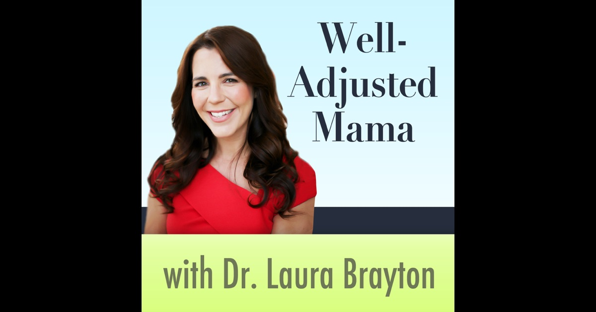 Well Adjusted Mama By Dr Laura Brayton Dc Caacp