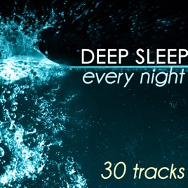 Deep Sleep Every Night - 30 Tracks for Sleeping Hypnosis, Delta Waves for  Relaxation by Every Night Alder