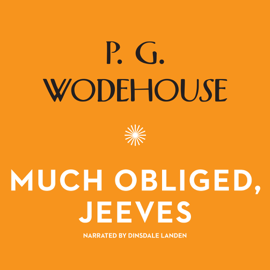 Much Obliged, Jeeves: The Jeeves and Wooster Series (Unabridged) audiobook