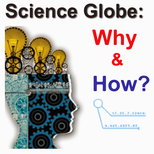 Science Globe: why and how?   Listen Free on Castbox