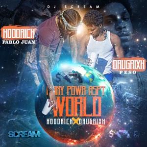 Mony Powr Rspt World - HoodRich Pablo Juan & Drugrixh Peso - HoodRich Pablo Juan & Drugrixh Peso