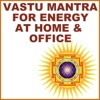 Vastu Mantra: For Energiy at Home & Office