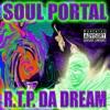 Soul Portal, R.T.P. Da Dream