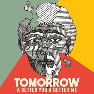 Tomorrow (A Better You, a Better Me) [feat. Jacob Collier, Rootwords & The Children of the International School of Geneva] - Single Mp3 Download