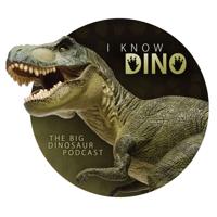 I Know Dino: The Big Dinosaur Podcast podcast
