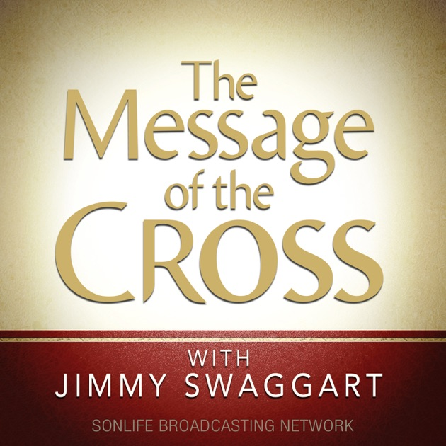 The Message Of The Cross By Jimmy Swaggart Ministries On
