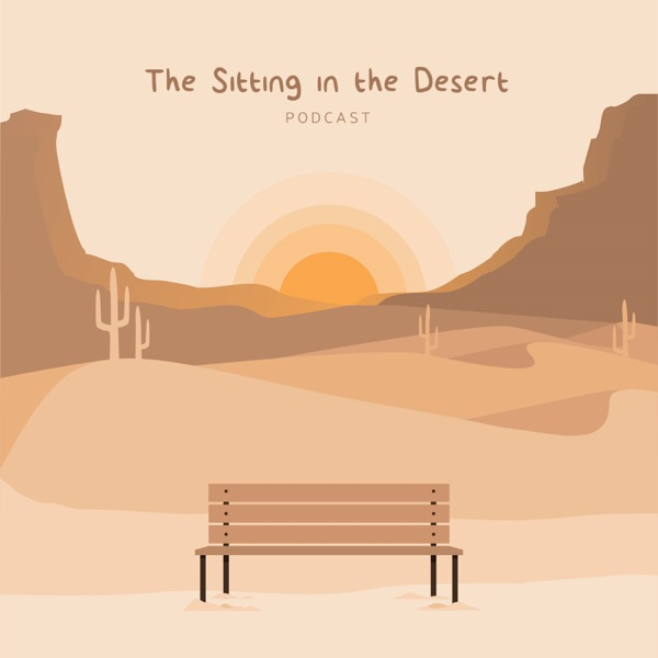 The Sitting In The Desert podcast