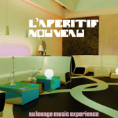 L'apéritif nouveau (Nu Lounge Music Experience)