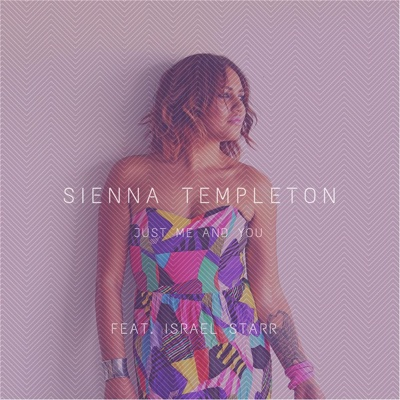 Just Me and You (feat. Israel Starr) - Single - Sienna Templeton album