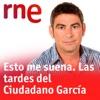 Esto me suena. Las tardes del Ciudadano García (Radio Nacional)