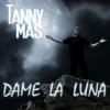 Tanny Mas - Dame la Luna portada