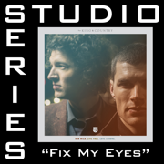 Fix My Eyes (Studio Series Performance Track) - - EP - for KING & COUNTRY - for KING & COUNTRY