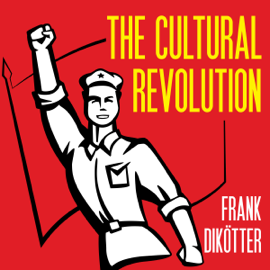 The Cultural Revolution: A People's History, 1962-1976 (Unabridged) audiobook