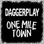 Daggerplay - One Mile Town